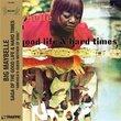 Saga of the Good Life and Hard Times