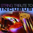 String Tribute to Incubus