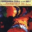 Forbidden Cuba In The '60s: Pianoforte, Vol. 2 - The Keyboard Masters