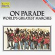 On Parade-Worlds Greatest Marches