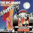 Big Bands: Moonglow