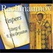 Rachmaninov: Vespers; Liturgy of St. John Chrysostom