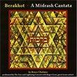 Berakhot: A Midrash Cantata