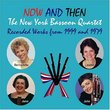 Now and Then: The New York Bassoon Quartet