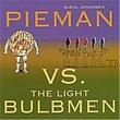 Pieman Vs the Lightbulb Men