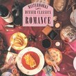 CBS Masterworks Dinner Classics: Romance