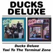 Ducks Deluxe/Taxi to Terminal Zone