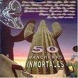 50 Rancheras Inmortales