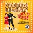 Forbidden Broadway Goes To Rehab [The Un-Original Cast Album]
