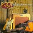 Root Awakening: An Ear-Opening Roots Music Sampler