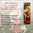 De Falla: El Amor Brujo, La Vida Breve & The Three Cornered Hat / Batiz