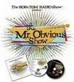 The Mr. Obvious Show