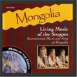 Mongolia - Living Music Of The Steppes