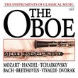 The Instruments Of Classical Music: The Oboe