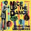 Nice Up the Dance: Studio One Discomixes