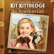 Kit Kittredge: An American Girl - Original Motion Picture Soundtrack