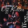 Off Kilter: The Live Tracks