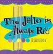 The Jello Is Always Red: The Cabaret Songs of Clark Gesner (1997 Studio Cast)