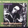 Rprophet & Nappyroots Presents Hiphop Multiplicati