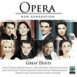 Opera New Generation: Greatest Duets