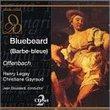 Offenbach - Bluebeard (Barbe-bleu) / Legay · Gayraud · Doussard