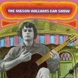 Mason Williams Ear Show