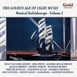 The Golden Age of Light Music: Musical Kaleidoscope, Vol. 2