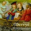 Making Merrye: Joyful Medieval Song and Dances