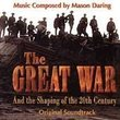 The Great War And The Shaping Of The 20th Century: Original Soundtrack