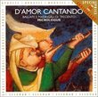 D'Amor Cantando: 14th Century Venetian Madrigals and Ballads