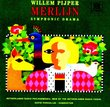 Willem Pijper: Merlijn, Symphonic Drama in 3 acts