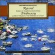 Impressionistic: Ravel & Debusy