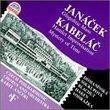 Janacek: Glagolitic Mass; Kabelac: Mystery of Time Op31