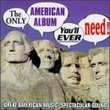 Only American Album You'll Ever Need/Various