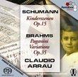 Schumann: Kinderszenen, Op. 15; Brahms: Paganini Variations, Op. 35