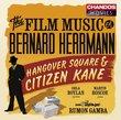The Film Music of Bernard Herrmann - Hangover Square & Citizen Kane