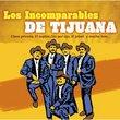 Incomparables De Tijuana