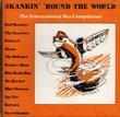 SKANKIN' 'ROUND THE WORLD; The International Ska Competition Vol. 1