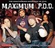Maximum: P.O.D.