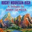 Rocky Mountain High: A Tribute To John Denver