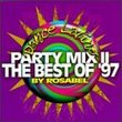 Dance Latino : Party Mix II: The Best Of '97 by Rosabel