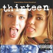 Thirteen - Original Motion Picture Soundtrack