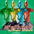 Deranged in Space