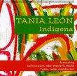 Tania Leon - Indigena