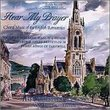 Hear My Prayer: Choral Music of the English Romantics