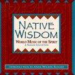 Native Wisdom: World Music of the Spirit