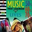 Music That Changed Our Lives: 50's 60's 70's