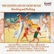The Golden Age of Light Music: Marching and Waltzing