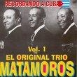 El Original Trio Matamoros, Vol. 1: Recordando A Cuba