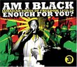 Am I Black Enough for You: Jamaican Songs of
